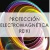 PROTECCIÓN RADIACIÓN ELECTROMAGNÉTICA REIKI