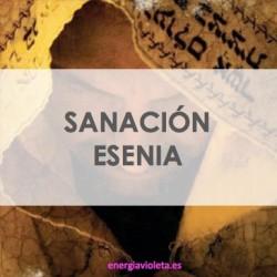 SANACIÓN ESENIA - ASÍ CURABAN ELLOS