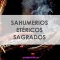 SAHUMERIOS ETÉRICOS SAGRADOS MÁGICOS