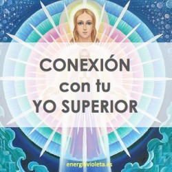 CONEXIÓN CON EL YO SUPERIOR - HIGHER SELF
