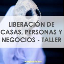 LIBERACIÓN DE CASAS, PERSONAS, NEGOCIOS Y ESPACIOS - TALLER
