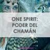 ONE SPIRIT POWER SHAMAN - UN ESPÍRITU: PODER DEL CHAMÁN