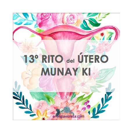 13º RITO DEL ÚTERO MUNAY KI