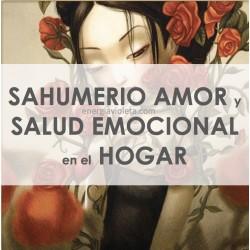 SAHUMERIO AMOR Y SALUD EMOCIONAL EN HOGAR