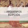 ARQUETIPOS EGIPCIOS