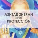 ASHTAR SHERAN PARA LA PROTECCIÓN